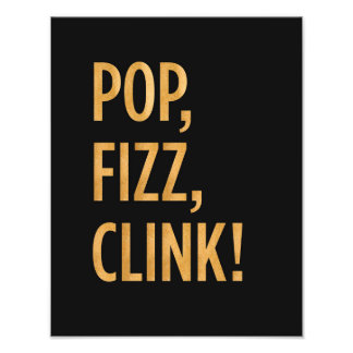Pop. Fizz. Clink. Print Art Photo