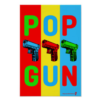 Pop Gun Pop Art Poster