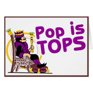 Pop is Tops Greeting Card