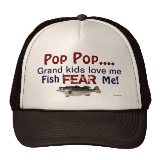 Pop Pop...Grand Kids Love Me Fish Fear Me Hat