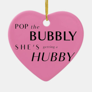Pop The Bubbly, She's Getting a Hubby! Ornament