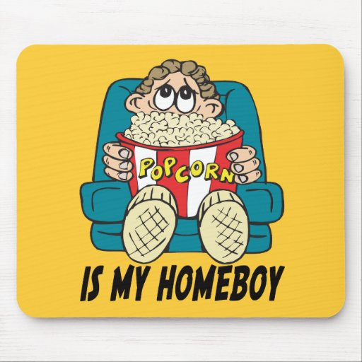 Popcorn is My Homeboy T-shirts Gifts Mousepads