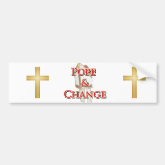 Pope and Change Car Bumper Sticker
