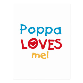 Poppa Loves Me T-shirts and Gifts Post Cards