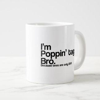 Poppin' Tags Bro Giant Coffee Mug