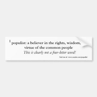 populist: a believer in the rights, wisdom, or ... bumper sticker