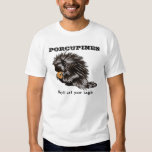 Porcupines T-shirts