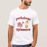 porkchops & applesauce T-Shirt