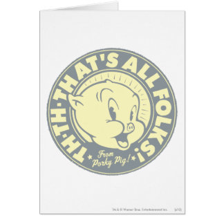 Porky TH-TH-THAT'S ALL FOLKS! Card