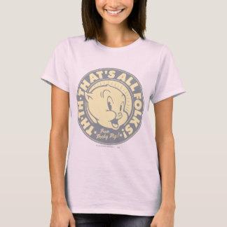 Porky TH-TH-THAT'S ALL FOLKS! T-Shirt