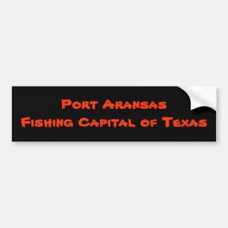 Port Aransas Fishing Capital of Texas Bumper Sticker