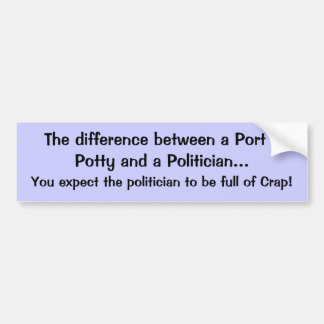 Porta-politician... Bumper Sticker