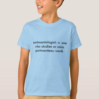 Portmantologist T Shirts
