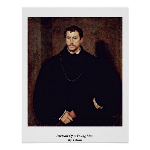 Portrait Of A Young Man By Titian Poster