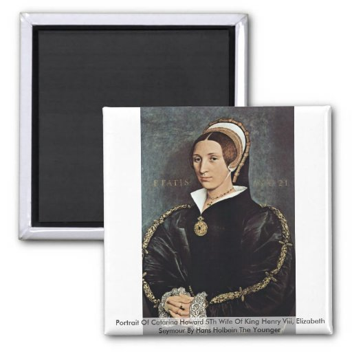 Portrait Of Catarina Howard 5Th Wife Of King Henry Fridge Magnets