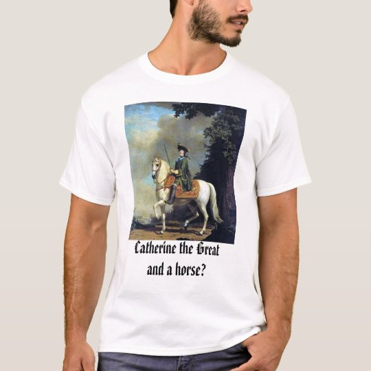Portrait of Catherine the Great, Catherine the ... T-Shirt