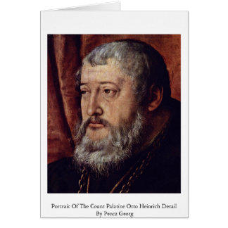Portrait Of The Count Palatine Otto Heinrich Detai Greeting Card