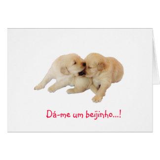 Portuguese: Dá-me um beijinho! Kiss me! Puppy love Cards
