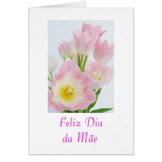 Portuguese: Dia da mae/ Mother's day flowers Card