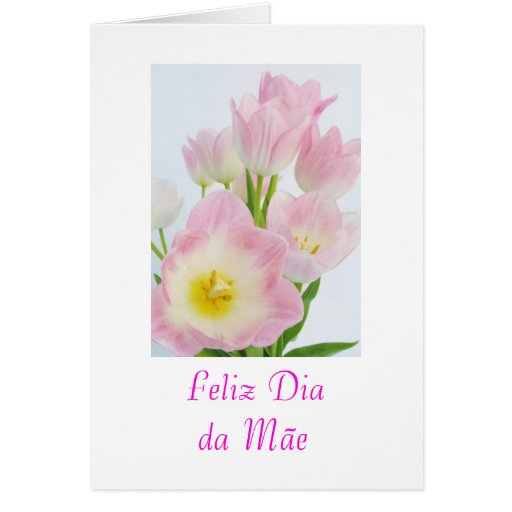 Portuguese: Dia da mae/ Mother's day flowers Card