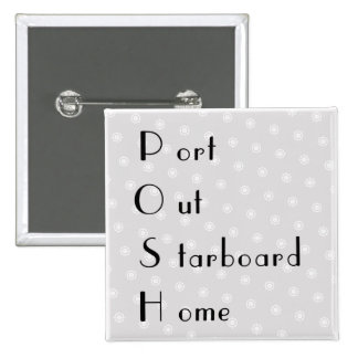 POSH port out starboard home 15 Cm Square Badge