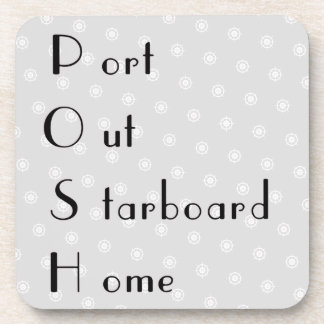 POSH port out starboard home Coaster