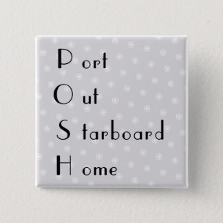 POSH port out starboard home quote 15 Cm Square Badge
