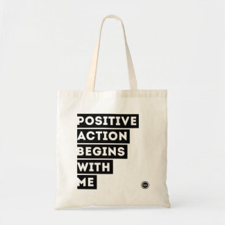 Positive Action Begins With Me TOTE! Tote Bag