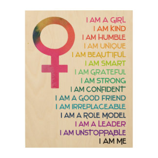 Positive Art of Wood, I am a girl Wood Print