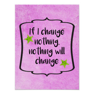 Positive Change Life Motivation Inspiration Quote Poster