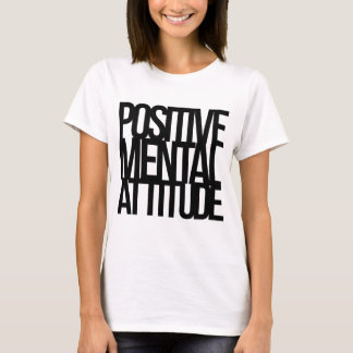 Positive Mental Attitude T-Shirt