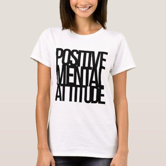 Positive Mental Attitude T-Shirt