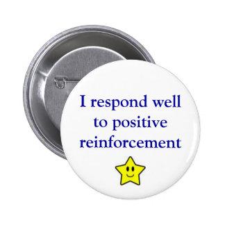 Positive reinforcement 6 cm round badge