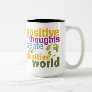 Positive Thoughts Create a Positive World Mugs