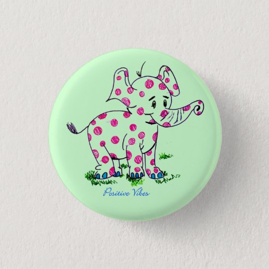 Positive Vibes Elephant 3 Cm Round Badge