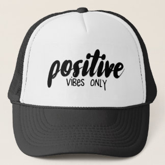Positive Vibes Only Trucker Hat