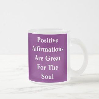 PositiveAffirmationsAre Great For The Soul, Pos... Frosted Glass Mug