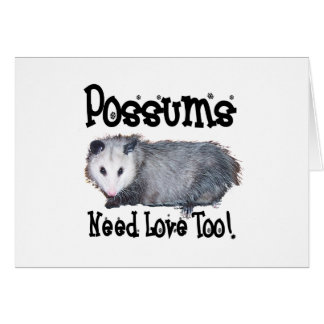 Possums Need Love Too Card