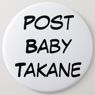 Post Baby Takane (Simple) 6 Cm Round Badge