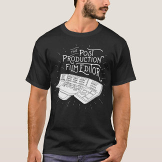 Post Production Film Editor T-Shirt