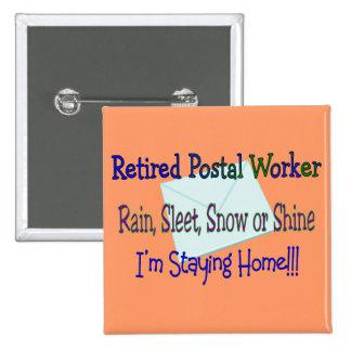 "Postal Worker Rain Sleet Snow ""STAYING HOME"" 15 Cm Square Badge"