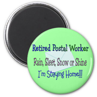 "Postal Worker Rain Sleet Snow ""STAYING HOME"" 6 Cm Round Magnet"