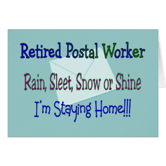 "Postal Worker Rain Sleet Snow ""STAYING HOME"" Card"
