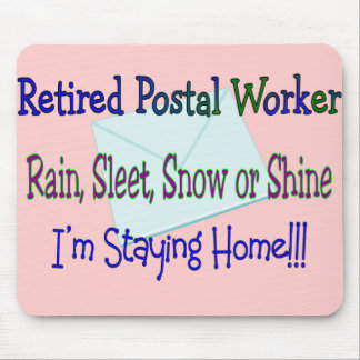 "Postal Worker Rain Sleet Snow ""STAYING HOME"" Mouse Mat"