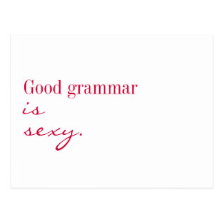 Postcard - Good grammar is sexy.