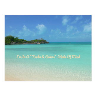 """postcard """"I'm In A """"Turks and Caicos"""" State Of Min"""