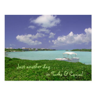 """postcard/ """"Just Another Day In Turks and Caicos"""" Postcard"""