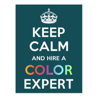 Postcard Keep Calm and hire a Color Expert