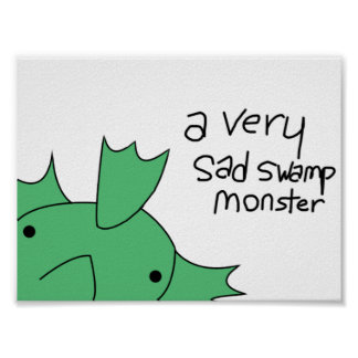Poster A Very Sad Swamp Monster