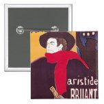 Poster advertising Aristide Bruant 15 Cm Square Badge